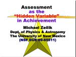 assessment as the hidden variable in achievement