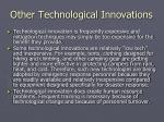 other technological innovations6