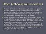 other technological innovations7