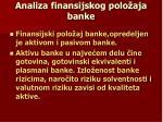 analiza finansijskog polo aja banke