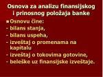 osnova za analizu finansijskog i prinosnog polo aja banke