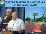working together is a way of life on the space coast