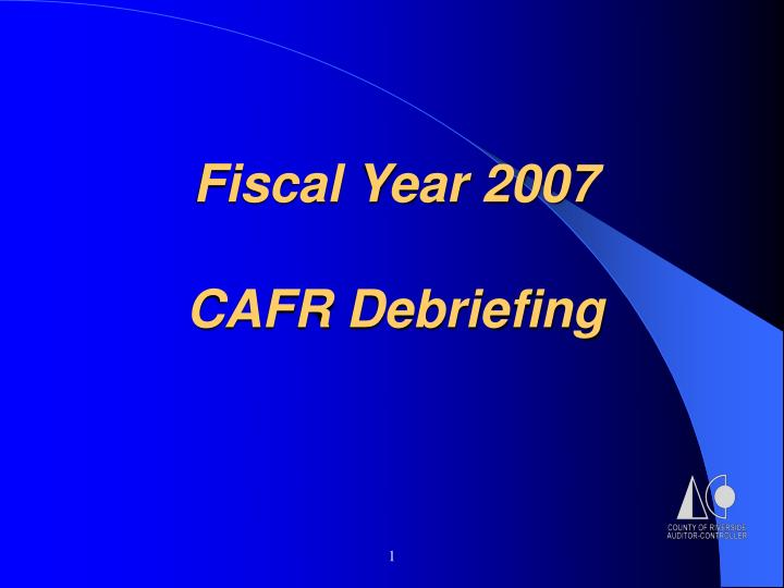 fiscal year 2007 cafr debriefing n.