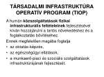 t rsadalmi infrastrukt ra operat v program tiop