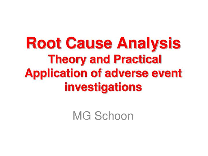 root cause analysis theory and practical application of adverse event investigations n.