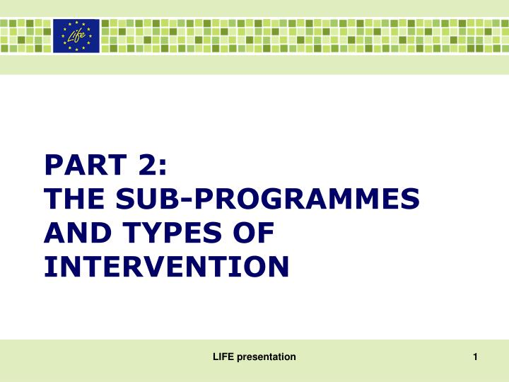 part 2 the sub programmes and types of intervention n.