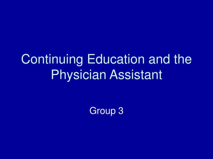 continuing education and the physician assistant n.