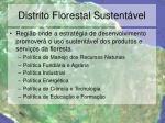 distrito florestal sustent vel