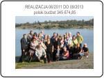 realizacja 06 2011 do 09 2013 polski bud et 345 674 85
