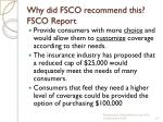 why did fsco recommend this fsco report
