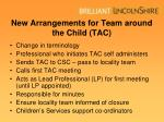 new arrangements for team around the child tac