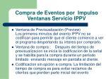 compra de eventos por impulso ventanas servicio ippv
