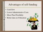 advantages of self funding