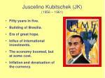 juscelino kubitschek jk 1956 1961