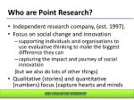 who are point research