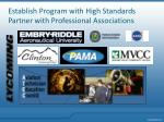 establish program with high standards partner with professional associations