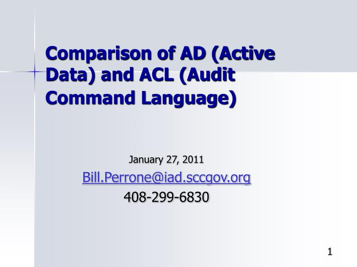 Comparison of ad active data and acl audit command language