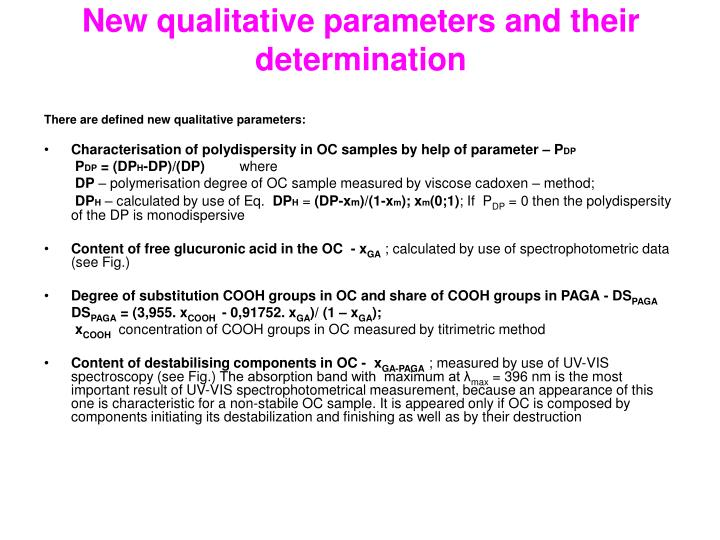 New qualitative parameters and their determination