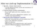 a fter war catch up implementation 1