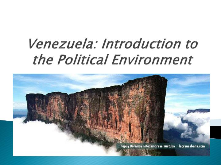 venezuela introduction to the political environment n.
