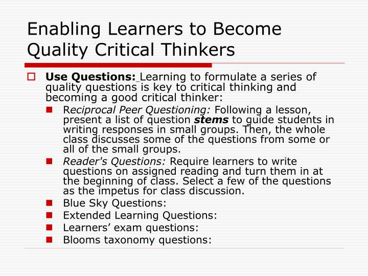questions for critical thinking Start studying critical thinking questions & terms learn vocabulary, terms, and more with flashcards, games, and other study tools.