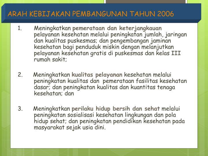 ARAH KEBIJAKAN PEMBANGUNAN TAHUN 2006