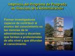 objetivos del programa de posgrado en ciencias de la administraci n1