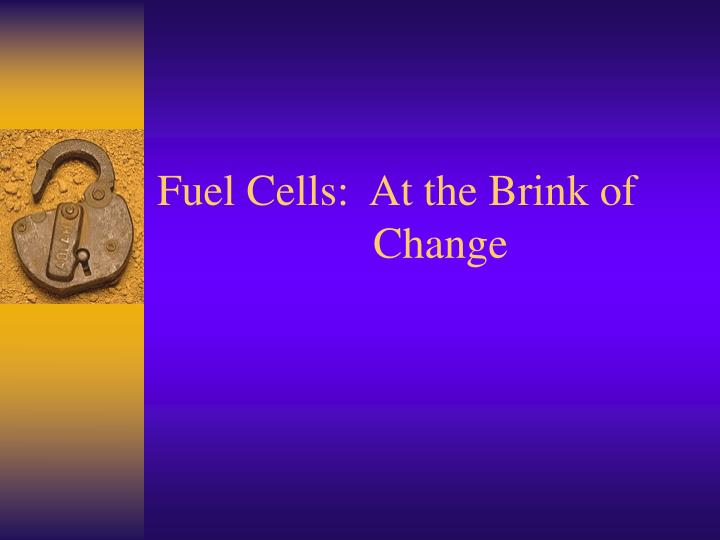fuel cells at the brink of change n.