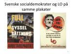 svenske socialdemokrater og lo p samme plakater