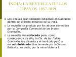 india la revuelta de los cipayos 1857 1859