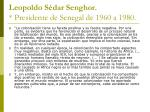 leopoldo s dar senghor presidente de senegal de 1960 a 1980