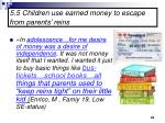 5 5 children use earned money to escape from parents reins