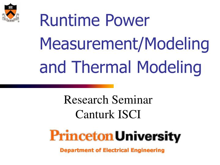 runtime power measurement modeling and thermal modeling n.