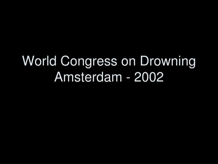 World Congress on Drowning