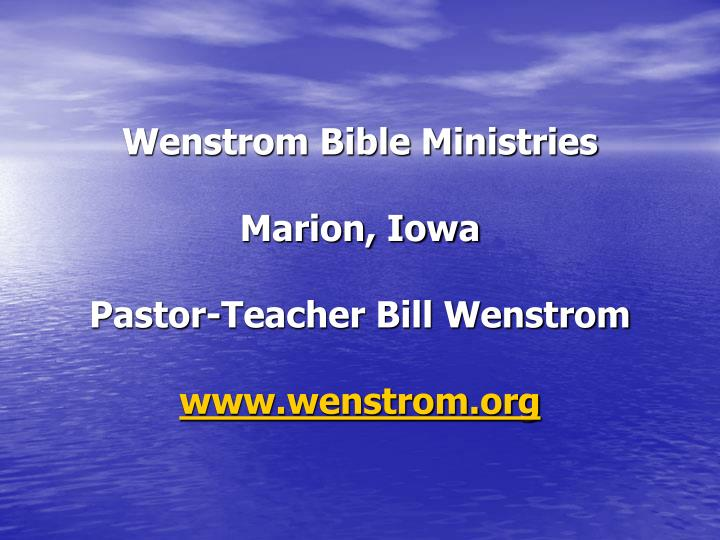 wenstrom bible ministries marion iowa pastor teacher bill wenstrom www wenstrom org n.