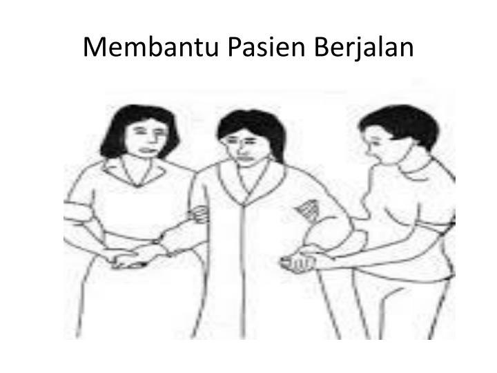 Membantu Pasien Berjalan