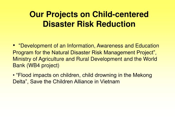 Our Projects on Child-centered Disaster Risk Reduction