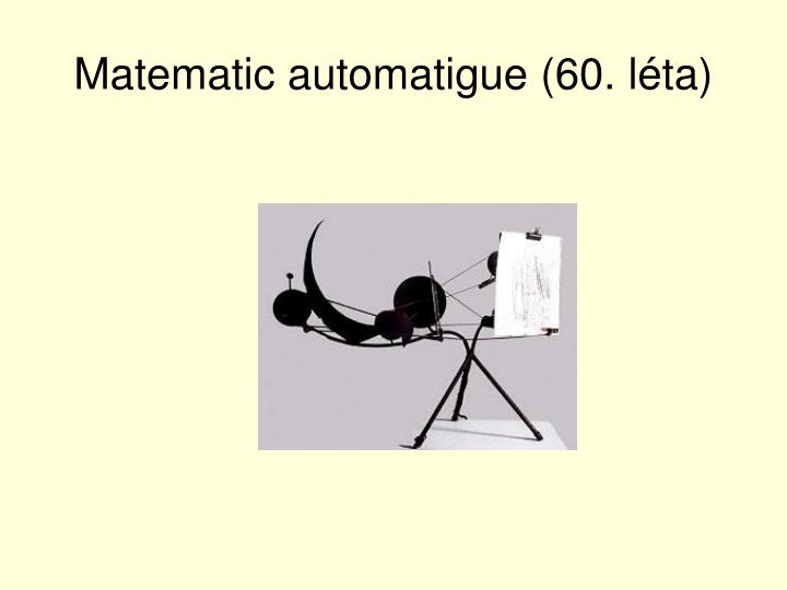 Matematic automatigue (60. léta)