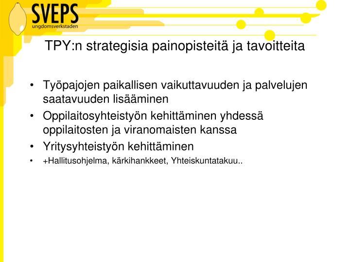 TPY:n strategisia painopisteitä ja tavoitteita
