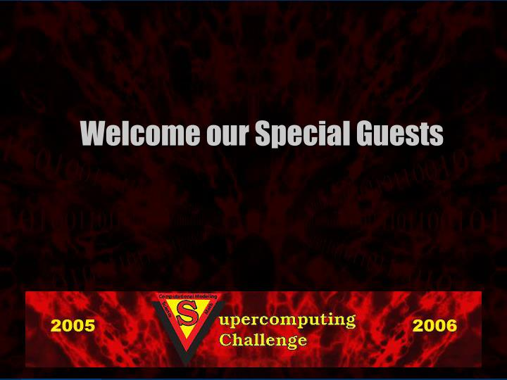 Welcome our Special Guests