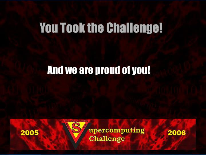 You took the challenge