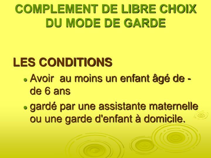COMPLEMENT DE LIBRE CHOIX DU MODE DE GARDE