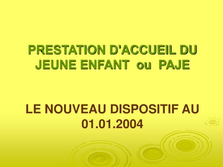 PRESTATION D'ACCUEIL DU JEUNE ENFANT  ou  PAJE