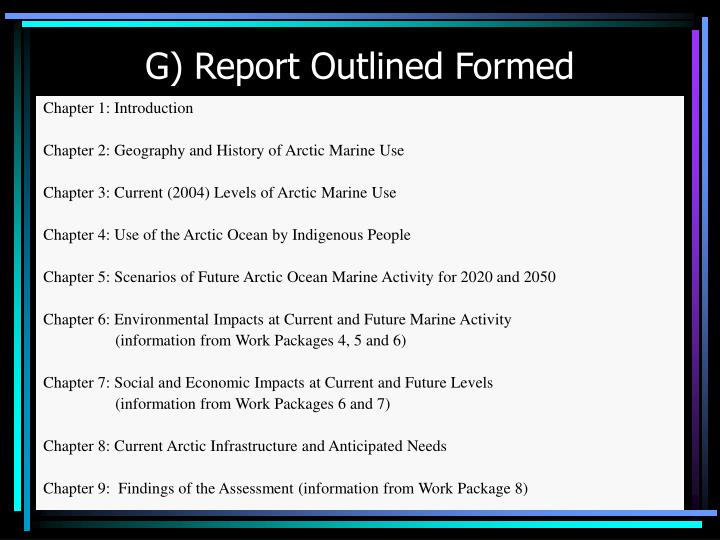 G) Report Outlined Formed
