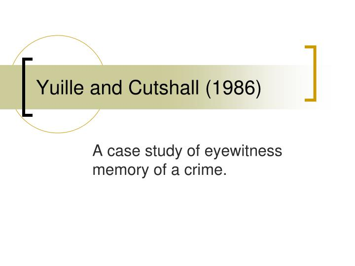 Yuille and cutshall 1986