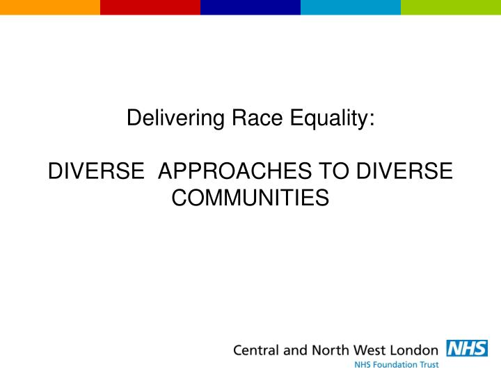 delivering race equality diverse approaches to diverse communities n.