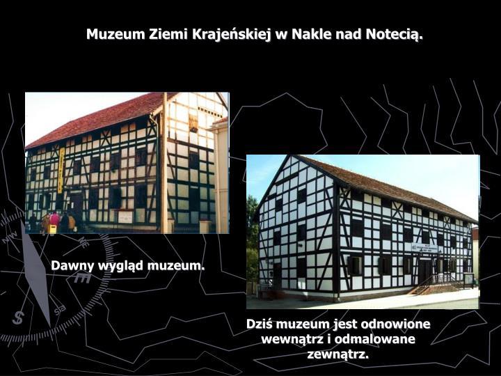 Muzeum Ziemi Krajeńskiej w Nakle nad Notecią.