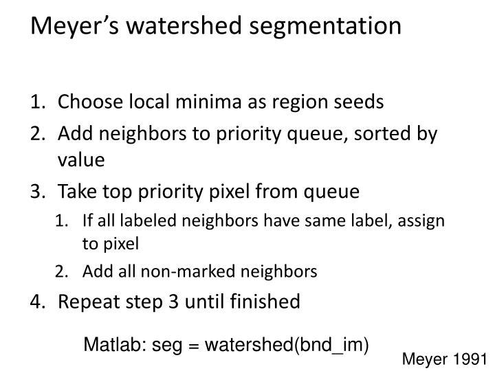 Meyer's watershed segmentation