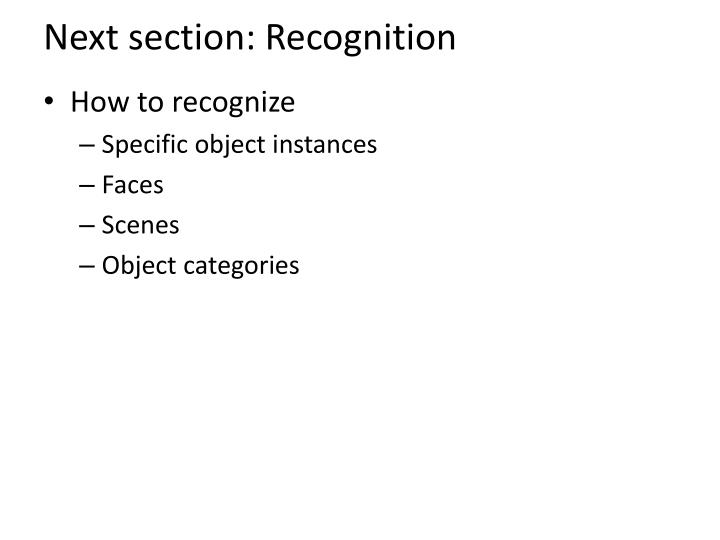 Next section: Recognition
