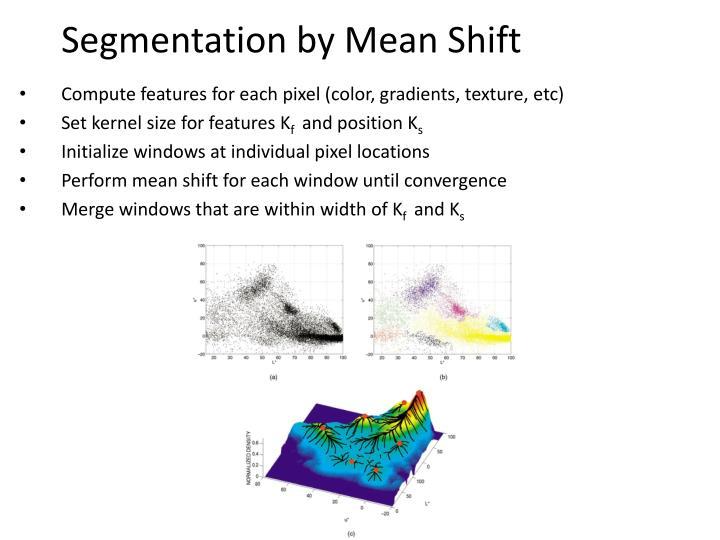 Segmentation by Mean Shift